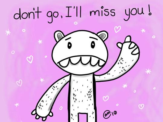 dont go I'll miss you monster