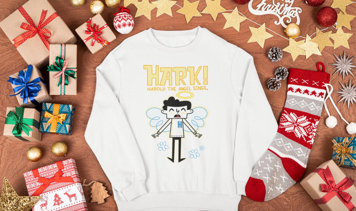 Hark! Harold the angel sings sweatshirt.